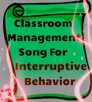 Classroom Management Song