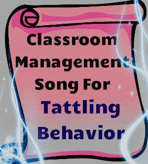 Classroom Management Song For Tattling