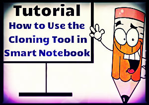 How to Use the Cloning Tool in Smart Notebook