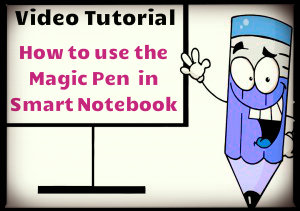 How to Use Magic Pen in Smart Notebook
