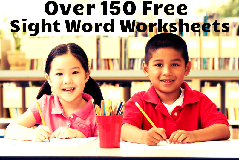 Over 150 Free Sight Word Worksheets