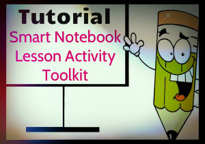 Tutorial Smart Notebook Lesson Activity Toolkit