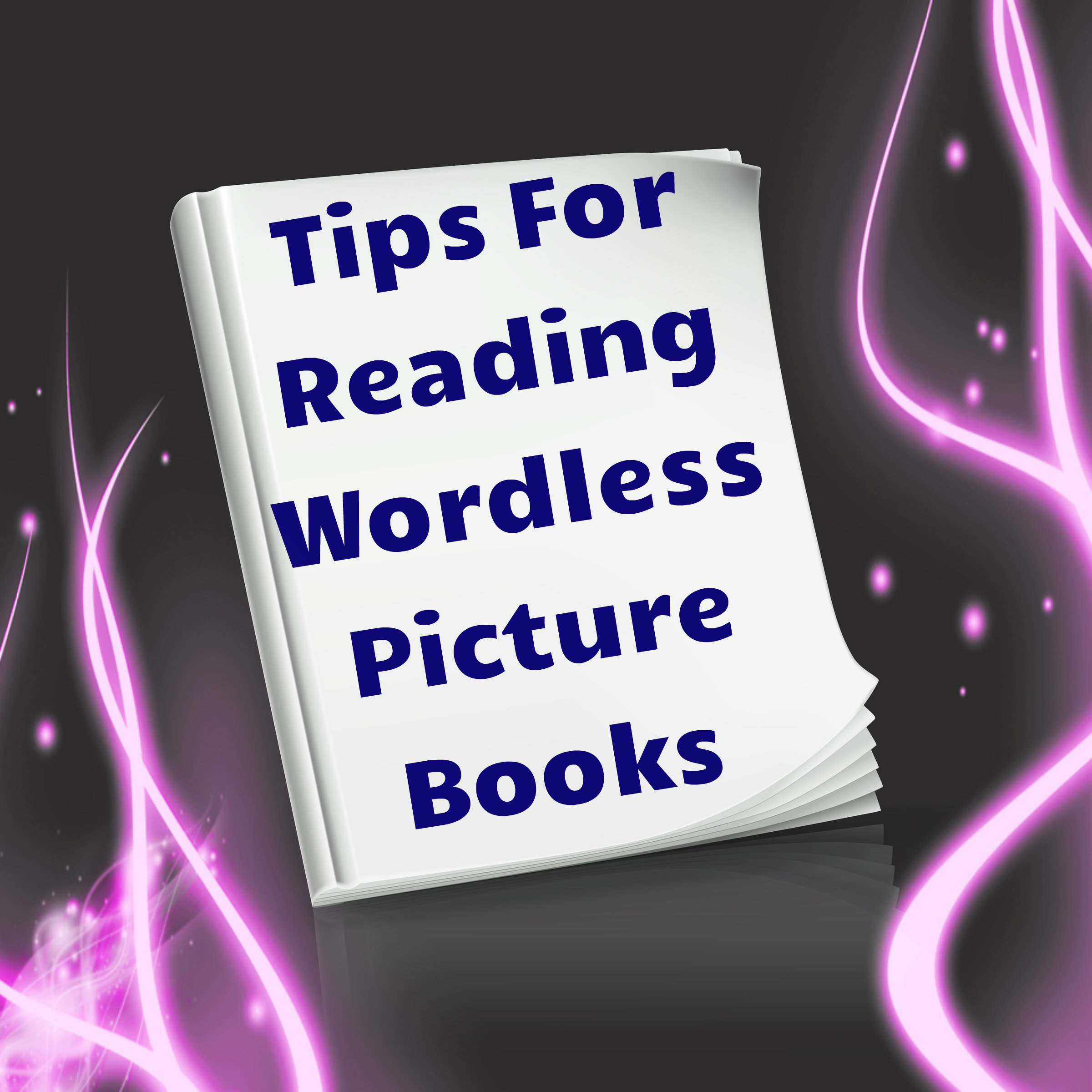 Tips for Reading Wordless Books