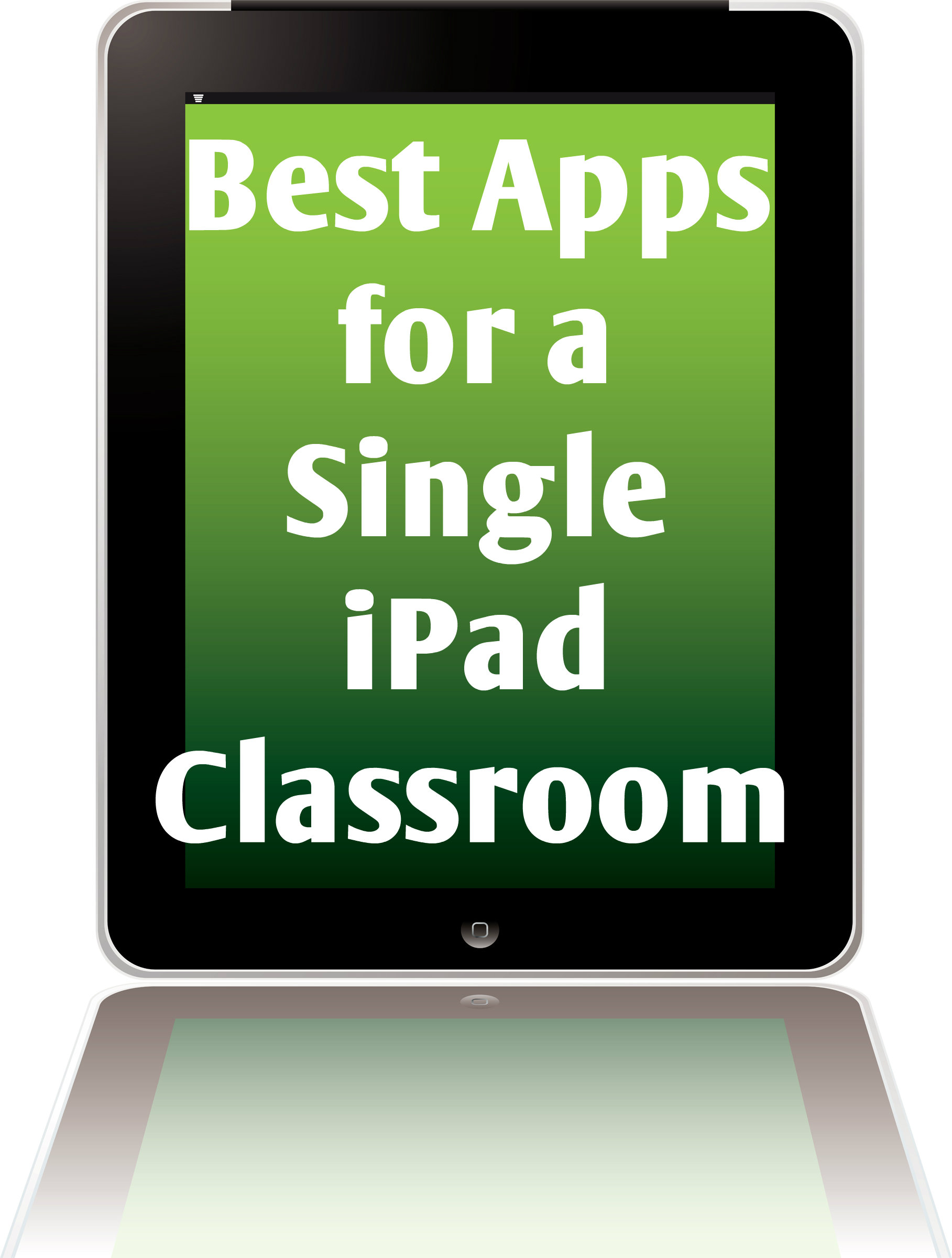 Best apps for a single iPad classroom