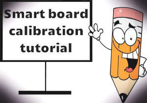 Smart board calibration tutorial